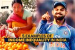 Here Are 5 Examples That Show Income Inequality In India Is Affecting All