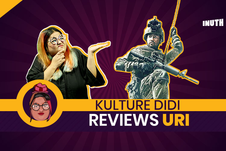 Kulture Didi Reviews Aditya Dhar's 'Uri: The Surgical Strike""