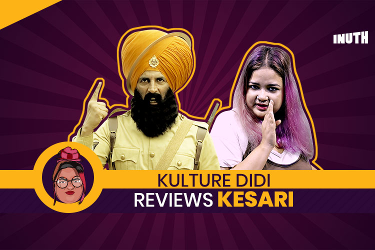 #KultureDidiReviews: Akshay Kumar's Kesari Is Nothing More Than A Basic Potboiler