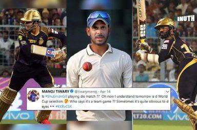 Manoj Tiwary, Shubman Gill, Dinesh Karthik, India World Cup 2019 squad, Shubman Gill KKR, Dinesh Karthik KKR, Manoj Tiwary angry